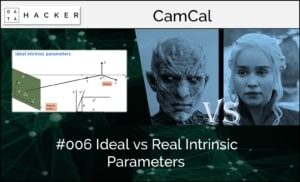 camera calibration - ideal vs Real intrinsic parameters