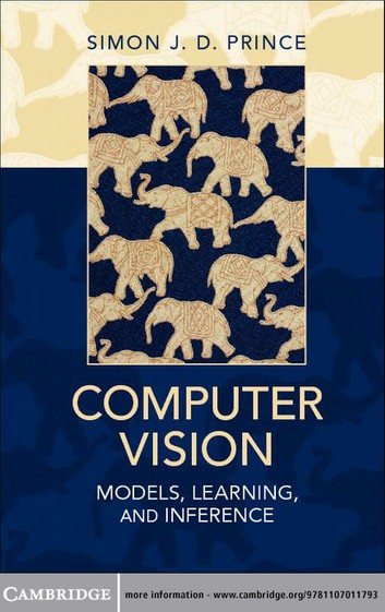 computer Vision: Models, Learning, and Inference By Simon J. D. Prince