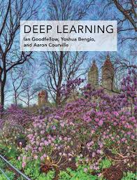 deep learning (Adaptive Computation and Machine Learning series) by Ian Goodfellow, Yoshua Bengio, and Aaron Courville