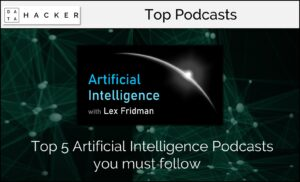 Top 5 Artificial Intelligence Podcasts