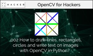 #002 How to draw lines, rectangles, circles and write text on images with OpenCV in Python?
