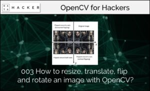 #003 How to resize, translate, flip and rotate an image with OpenCV?