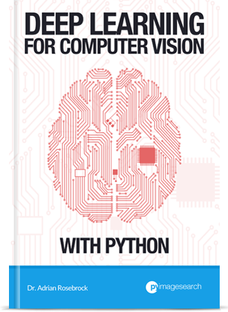 deep learning for computer vision By Adrian Rosebrock