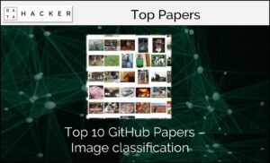 Top 10 Github Papers - Image Classification